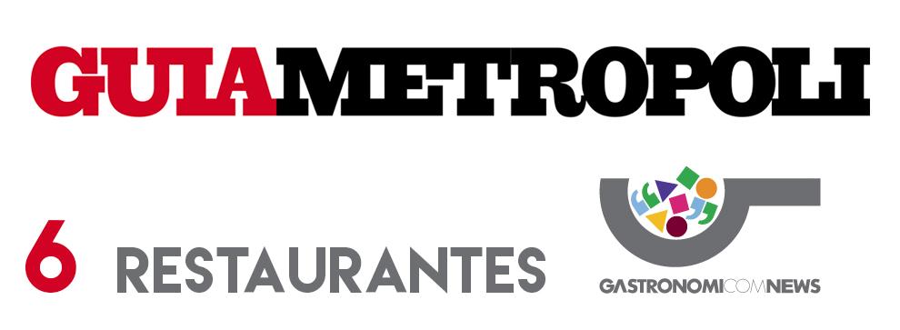 La Guía Metrópoli cuenta con 6 restaurantes de Gastronomicom News